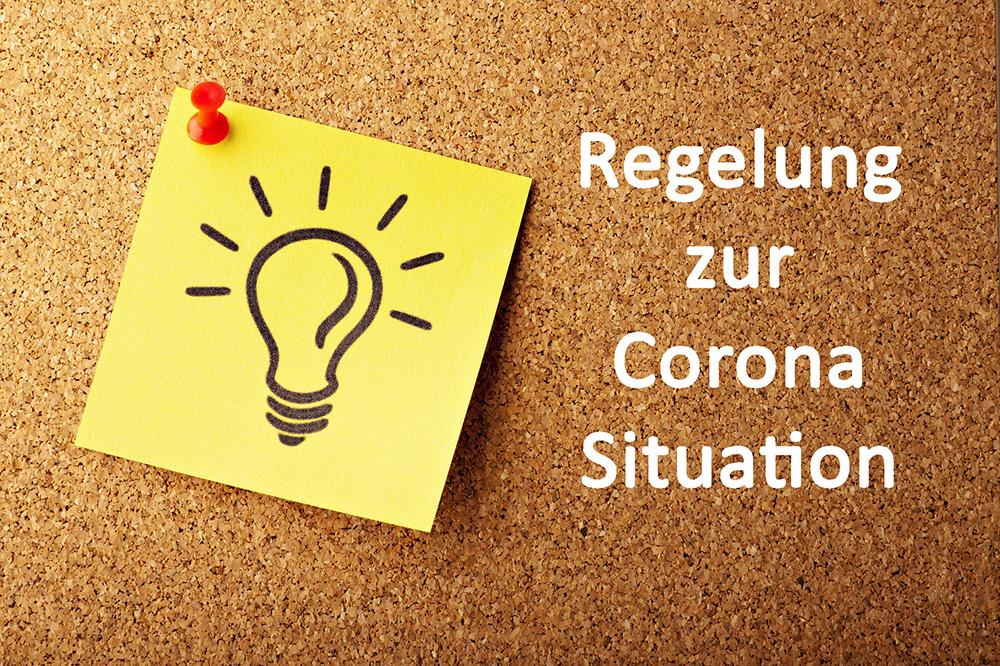 """Regelungen zur """"Corona Situation"""""""